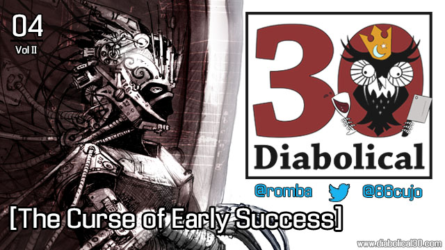 30MOD: V2|04 - The Curse of Early Success